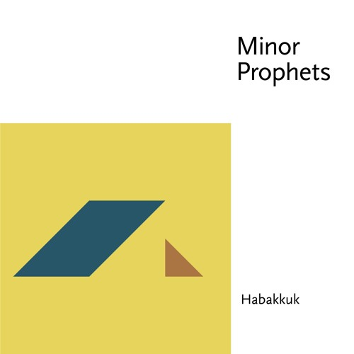 Minor Prophets: Habakkuk by Summit Church Herndon on
