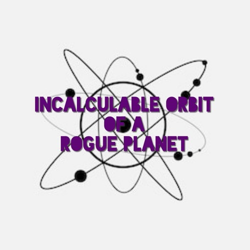 Incalculable Orbit of a Rogue Planet