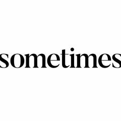 Sometimes(Big Ace feat. King Tone Santana & And1)(2018)