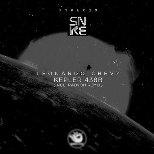 Leonardo Chevy - Kepler 438B (incl. Radyon Remix) - SNKE029