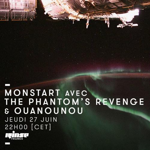 Monstart Rinse France Show : The Phantom's Revenge & Ouanounou [280619]
