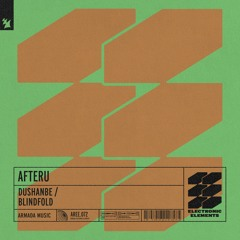 PREMIERE: AfterU - Dushanbe (Original Mix) [Armada Electronic Elements]
