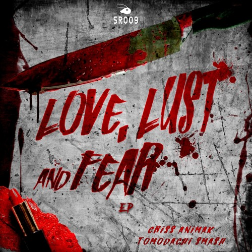 Criss Animak, Tomodachi Smash - Lust, Love & Fear