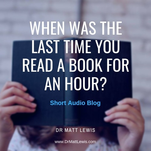 When Was The Last Time You Read a Book For One Hour?