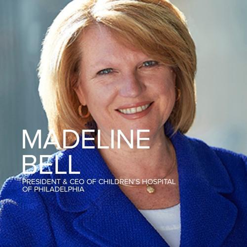 Madeline Bell, President & CEO of Children's Hospital of Philadelphia | #69