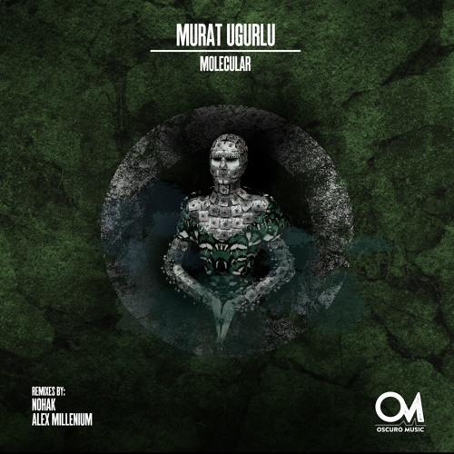 OSCM092: Murat Ugurlu - Molecular (Alex MilLenium Remix)