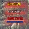 Rescue Me - OneRepublic (COVER)