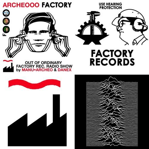 ARCHEOOO Radio Show | FACTORY RECORDS w/ Danex (09.07.2019)