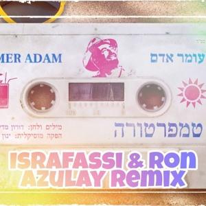 עומר אדם - טמפרטורה (IsraFassi & Ron Azulay Remix Mizrahi)(היוצרים - DJS) mp3