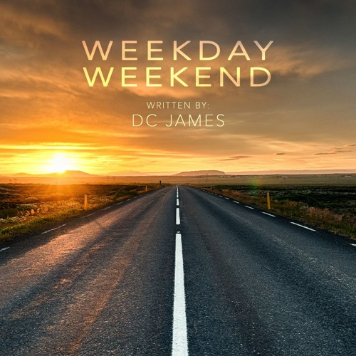 Weekday Weekend (DC James)