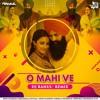 O MAHI VE REMIX DJ RAHUL Mp3 320
