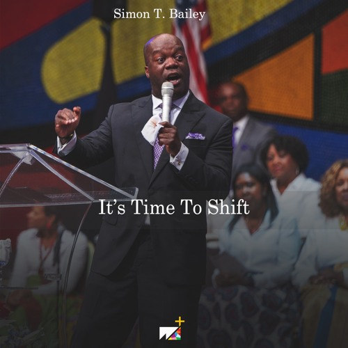 Simon T. Bailey | It's Time To Shift