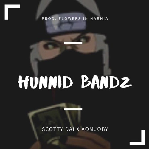 HUNNiD BANDZ ft. AOMJOBY (prod. flowers in narnia)