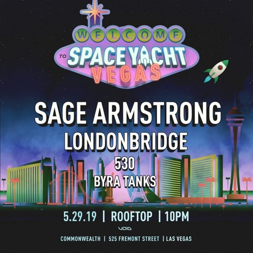 Space Yacht Las Vegas w/ Sage Armstrong 5.29.19
