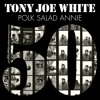 Tony Joe White - Polk Salad Annie (50th Anniversary)