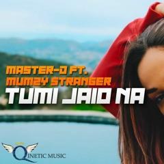 Tumi Jaio Na - Master D ft. Mumzy Stranger