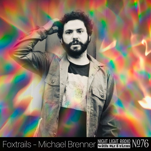 #76 FOXTRAILS - MICHAEL BRENNER   Foxtrails, Jonathan Wilson, Floating Points