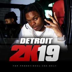 Detroit 2k19 (42 Dugg, Damjonboi, Damedot, Peezy, Baby Smoove, SadaBaby, FMB DZ (DETROIT TRAP MUSIC)