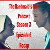 Download The Handmaid's Tale Podcast Season 3 Episode 6 Recap Mp3