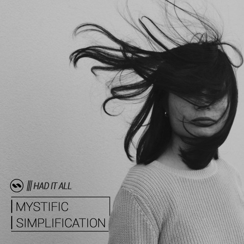 Mystific & Simplification - Had It All [EP] 2019
