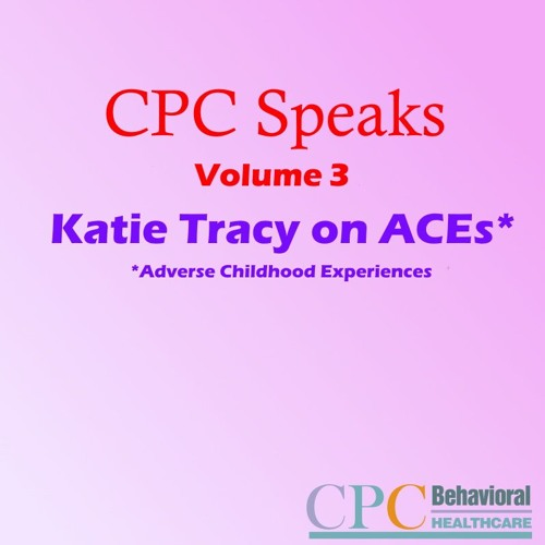 CPC Speaks Katie Tracy ACEs July 2019