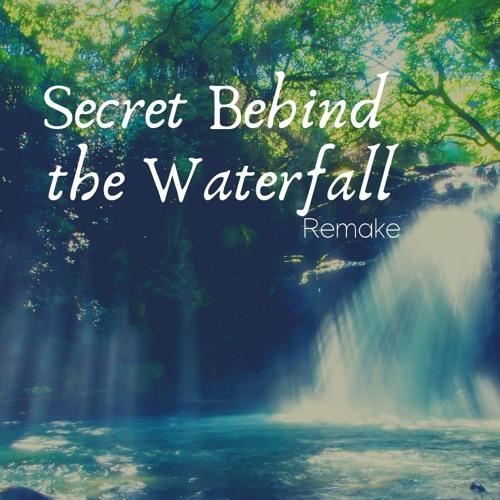 Secret Behind The Waterfall - Remake
