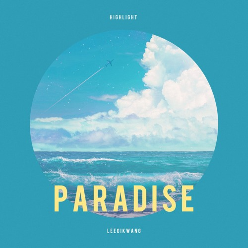 Paradise - LEEGIKWANG of HIGHLIGHT