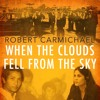 When the Clouds Fell from the Sky by Robert Carmichael, read by Roger Davis (Audiobook extract)