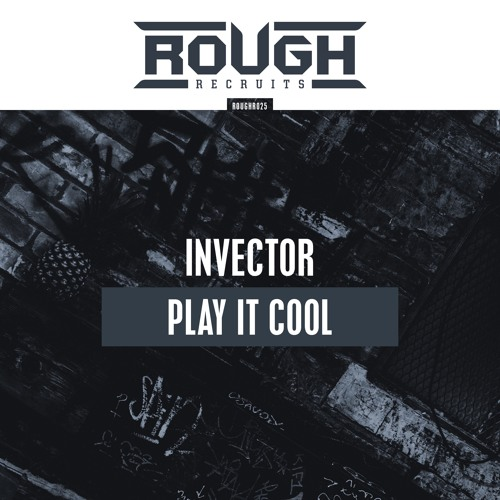 Invector - Play It Cool (OUT NOW)