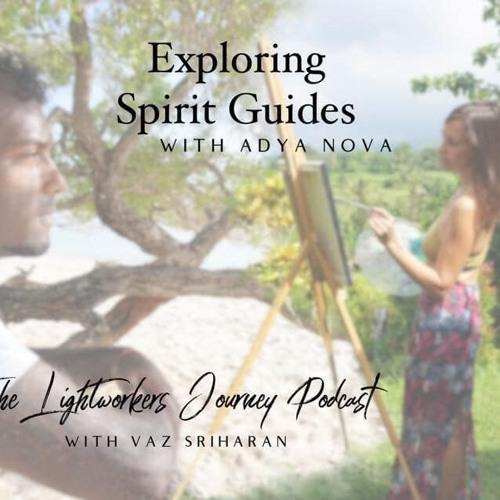 Exploring Spirit Guides with Adya Nova