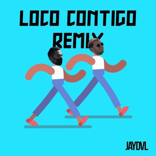 Loco Contigo (JAYDVL Remix) // BUY = FREE DL