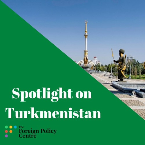 Spotlight On Turkmenistan