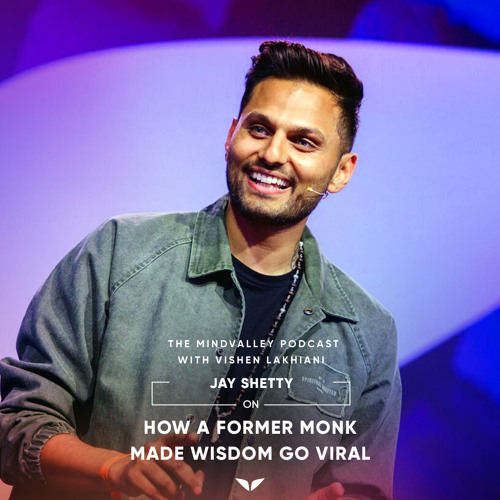 Jay Shetty On How A Former Monk Made Wisdom Go Viral