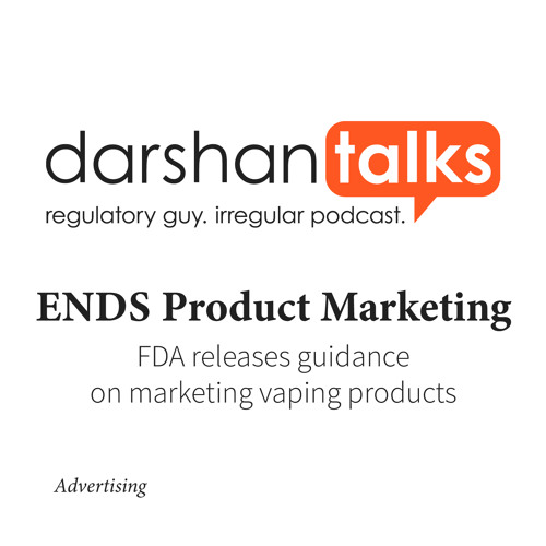 ENDS Product Marketing: FDA releases guidance on marketing vaping products