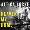 Heaven, My Home by Attica Locke, read by JD Jackson (Audiobook extract)