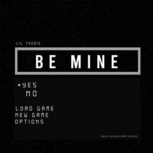 Be Mine Prod. By TrapSolo