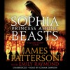 SOPHIA, PRINCESS AMONG BEASTS by James Patterson with Emily Raymond. Read by Gemma Dawson - Audio