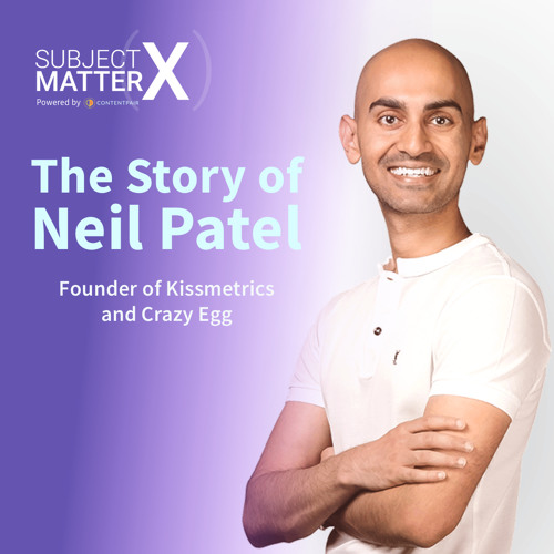#011: The Story of Neil Patel