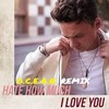 Conor Maynard - Hate How Much I Love You (O.C.E.A.N. REMIX)