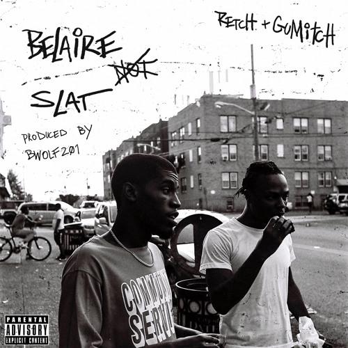Retch & Gu Mitch - Belaire Not Slat (prod. by bwolf201)