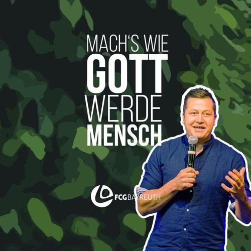 Mach's wie Gott, werde Mensch! | Pastor Flo Fürst