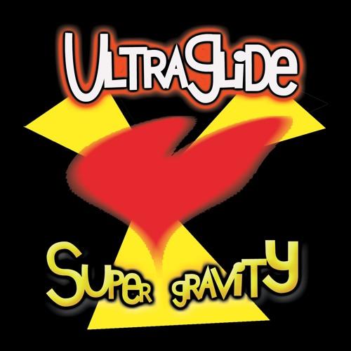 Ultraglide- Super Gravity