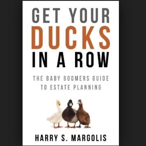 Ep 109 - 'Get Your Ducks In A Row,' the new book from Harry Margolis