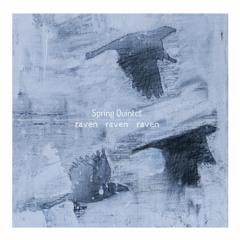 wlr060 Spring Quintet - Raven, Raven, Raven