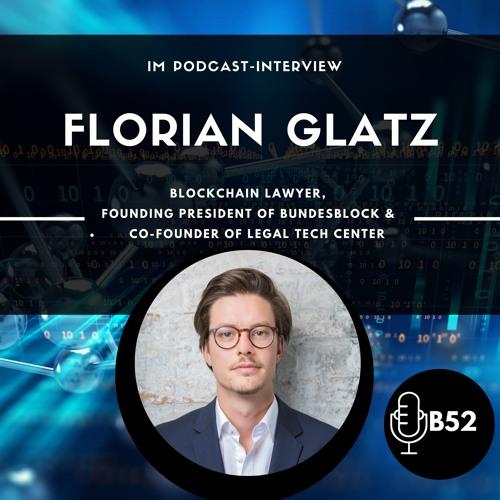 Block52 - #16 with Florian Glatz, Blockchain Lawyer, Founding President of Bundesblock