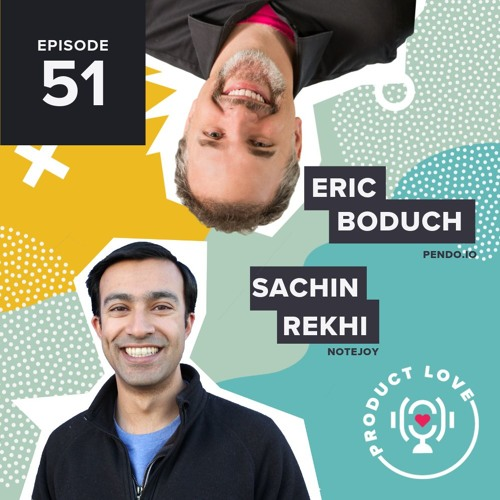 Sachin Rehki joins Product Love to talk about hiring, and the craft of product management