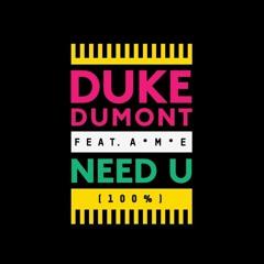 Duke Dumont - Need U (100%) (Trip Trop Twist)