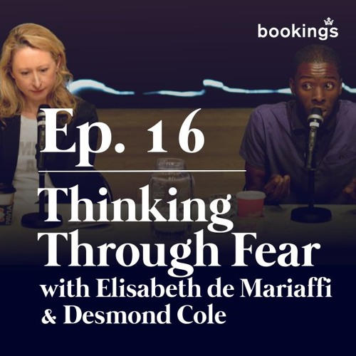 Ep. 16: Thinking Through Fear with Elisabeth de Mariaffi and Desmond Cole