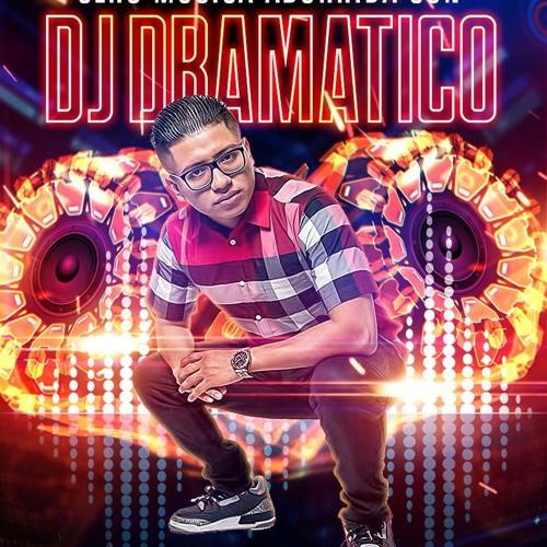 DJ DRAMATICO - REGGAETON 2019