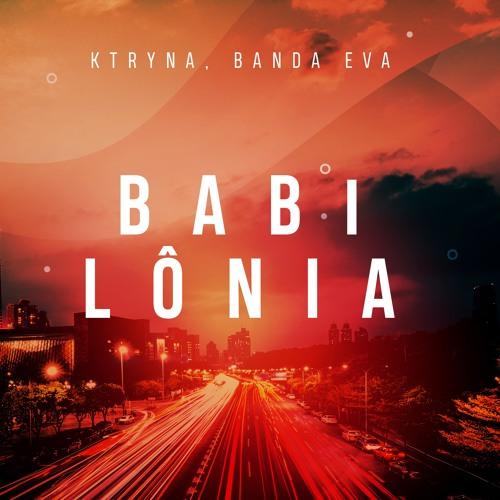 KTRYNA Feat. Banda Eva - Babilônia (Extended Mix)